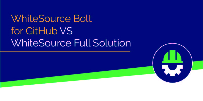 WhiteSource Bolt for GitHub VS WhiteSource Full Solution