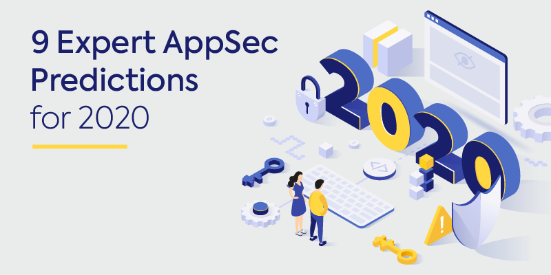 Expert AppSec Predictions for 2020