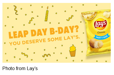 Leap Day Bday sign You deserve some Lays from Lays