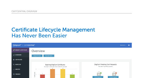CertCentral Certificate Lifecycle Management Has Never Been Easier