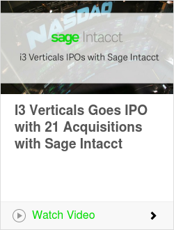I3 Verticals Goes IPO with 21 Acquisitions with Sage Intacct