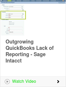 Outgrowing QuickBooks Lack of Reporting - Sage Intacct