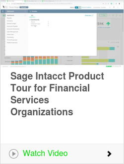 Sage Intacct Product Tour for Financial Services Organizations