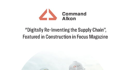 """Digitally Re-Inventing the Supply Chain"" Featured in Construction in Focus Magazine"
