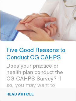 Five Good Reasons to Conduct CG CAHPS