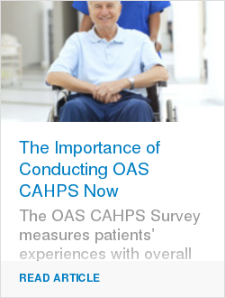 The Importance of Conducting OAS CAHPS Now