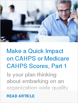 Make a Quick Impact on CAHPS or Medicare CAHPS Scores, Part 1