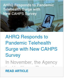 AHRQ Responds to Pandemic Telehealth Surge with New CAHPS Survey