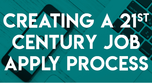 Creating a 21st Century Job Apply Process