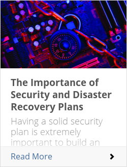 The Importance of Security and Disaster Recovery Plans