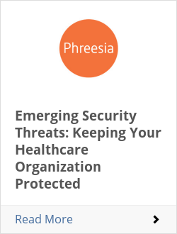 Emerging Security Threats: Keeping Your Healthcare Organization Protected