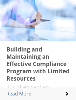 Building and Maintaining an Effective Compliance Program with Limited Resources