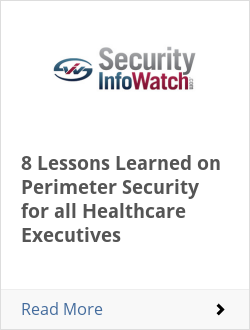 8 Lessons Learned on Perimeter Security for all Healthcare Executives