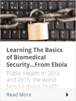 Learning The Basics of Biomedical Security…From Ebola