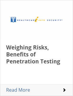Weighing Risks, Benefits of Penetration Testing