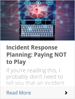 Incident Response Planning: Paying NOT to Play