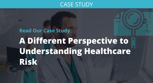A Different Perspective to Understanding Healthcare Risk Case Study