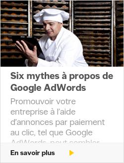 Six mythes à propos de Google AdWords
