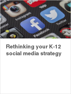 Rethinking your K-12 social media strategy