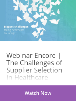 Webinar Encore | The Challenges of Supplier Selection in Healthcare