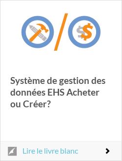 Système de gestion des données EHS Acheter ou Créer?
