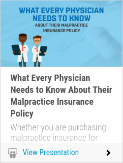 What Every Physician Needs to Know About Their Malpractice Insurance Policy