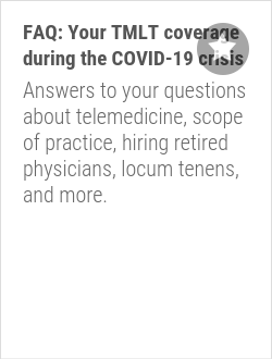 FAQ: Your TMLT coverage during the COVID-19 crisis