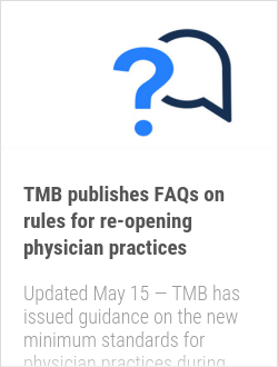 TMB publishes FAQs on rules for re-opening physician practices