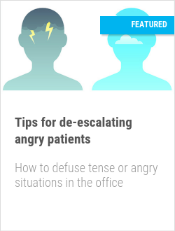 Tips for de-escalating angry patients