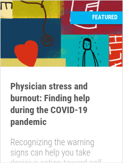 Physician stress and burnout: Finding help during the COVID-19 pandemic