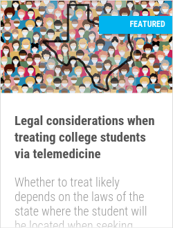 Legal considerations when treating college students via telemedicine