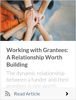 Working with Grantees: A Relationship Worth Building
