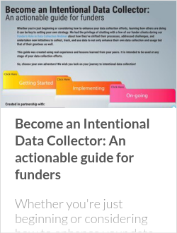 Become an Intentional Data Collector: An actionable guide for funders