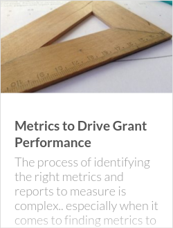 Metrics to Drive Grant Performance