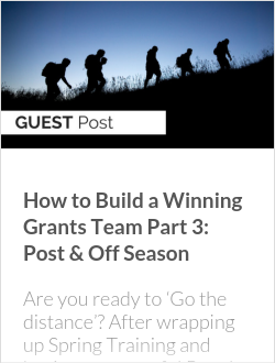 How to Build a Winning Grants Team Part 3: Post & Off Season