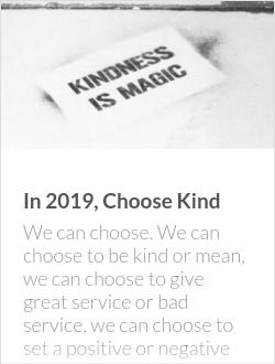 In 2019, Choose Kind