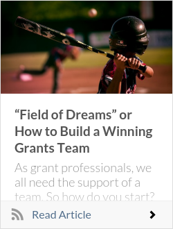 """Field of Dreams"" or How to Build a Winning Grants Team"