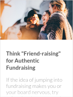 "Think ""Friend-raising"" for Authentic Fundraising"