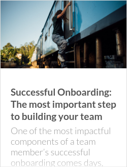 Successful Onboarding: The most important step to building your team