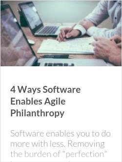 4 Ways Software Enables Agile Philanthropy