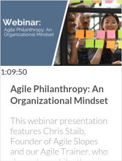 Agile Philanthropy: An Organizational Mindset