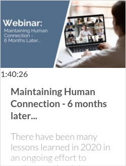 Maintaining Human Connection - 6 months later...
