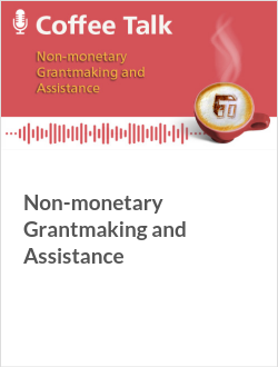 Non-monetary Grantmaking and Assistance