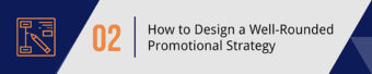How to Design a Well-Rounded Promotional Strategy
