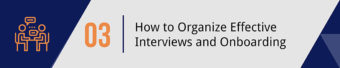 How to Organize Effective Interviews and Onboarding