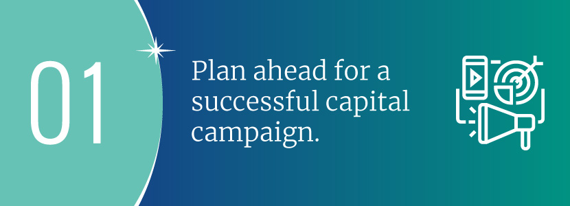 Plan ahead for a successful capital campaign
