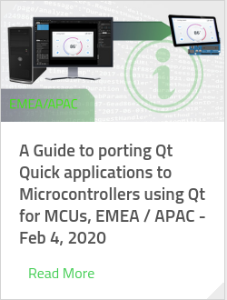 A Guide to porting Qt Quick applications to Microcontrollers using Qt for MCUs, EMEA / APAC - Feb 4, 2020