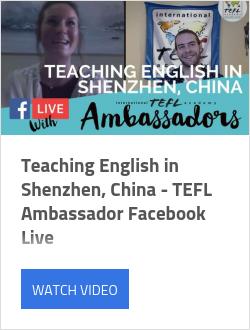 Teaching English in Shenzhen, China - TEFL Ambassador Facebook Live