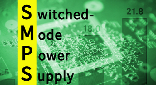 Green overlay that spells out switched mode power supply (SMPS)