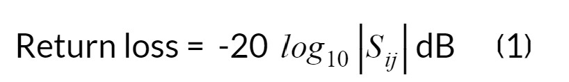 Return loss =  -20 log10SijdB      ❲1❳